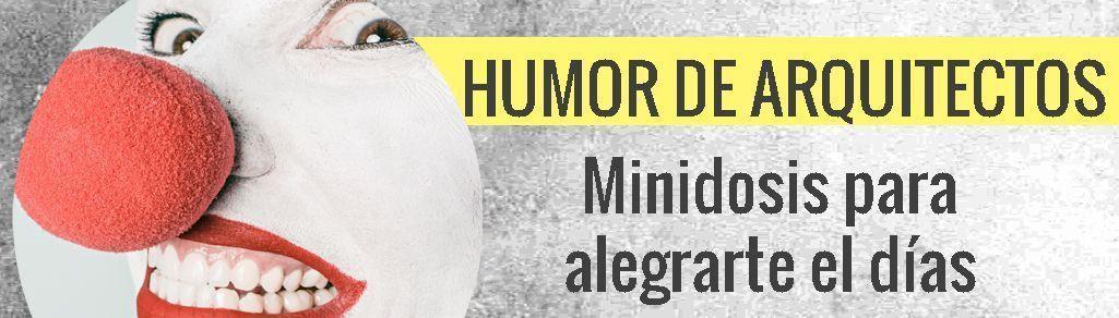 Humor de arquitectos, la minidosis para alegrar el día
