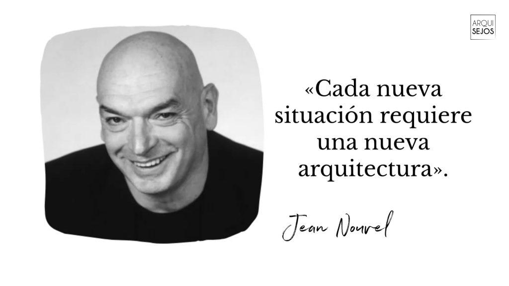 Citas de arquitectos Jean Nouvel