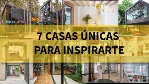 <!7 casas únicas para inspirarte>