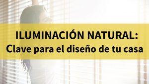 <!Clave en el diseño de tu casa: la luz natural para crear tu hogar.>