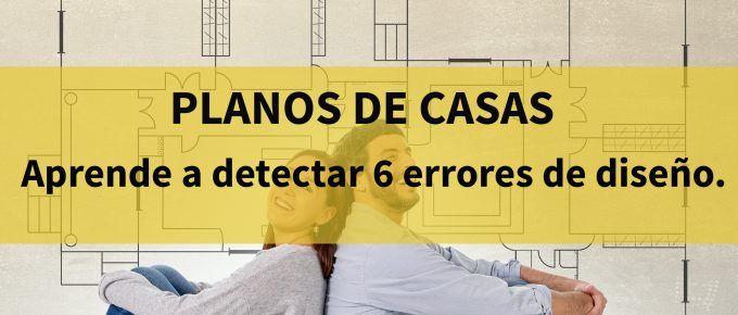 <!5-Planos de casas: Aprende a detectar 6 errores de diseño.>