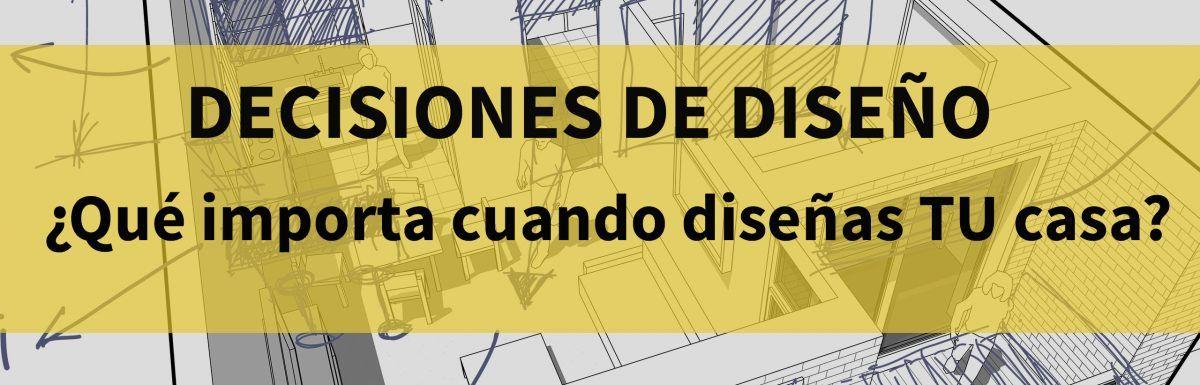Decisiones de diseño: ¿Qué importa cuando diseñas un hogar?