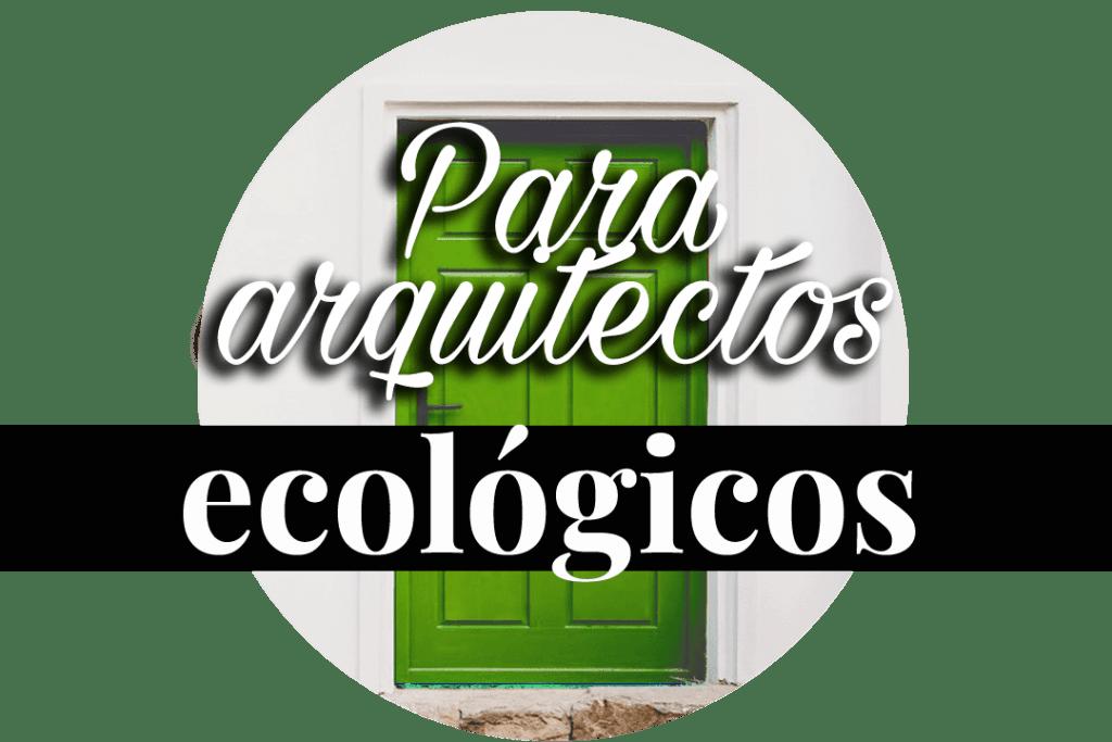 salidas profesionales para arquitectos ecológicos