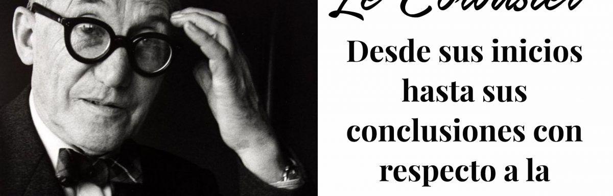 Le Corbusier : vida y obra
