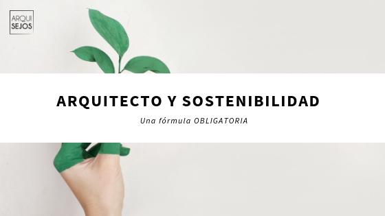 arquitecto y sostenibilidad es el futuro