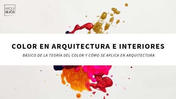 teoria del color en diseño de interiores y arquitectura