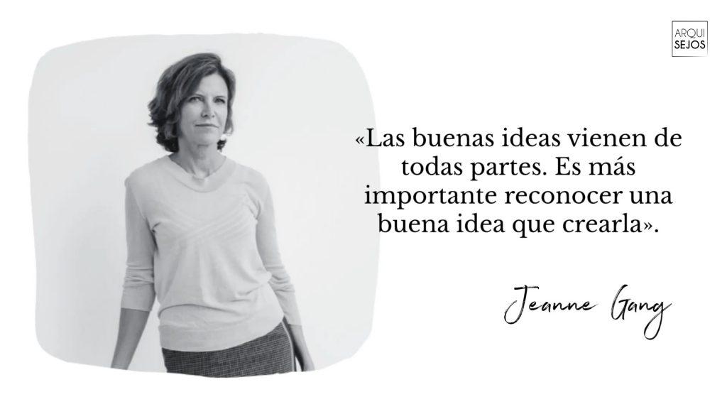 Frase de la arquitecta Jeanne Gang