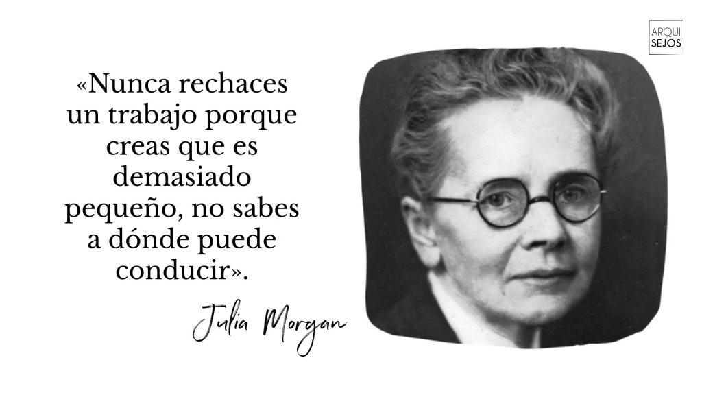 palabras de la arquitecta Julia Morgan