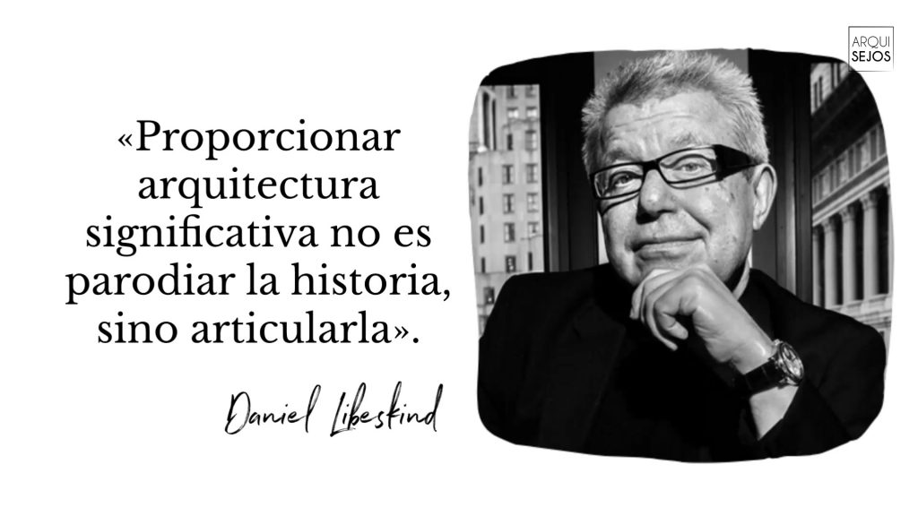 Frase de Daniel Libeskind, arquitecto