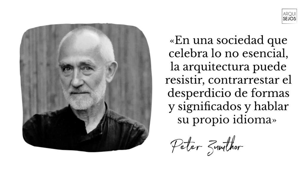 Palabras de Peter Zumthor