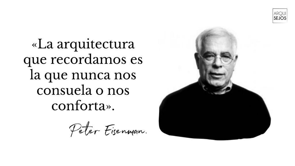 Frase de Peter Eisenman arquitecto