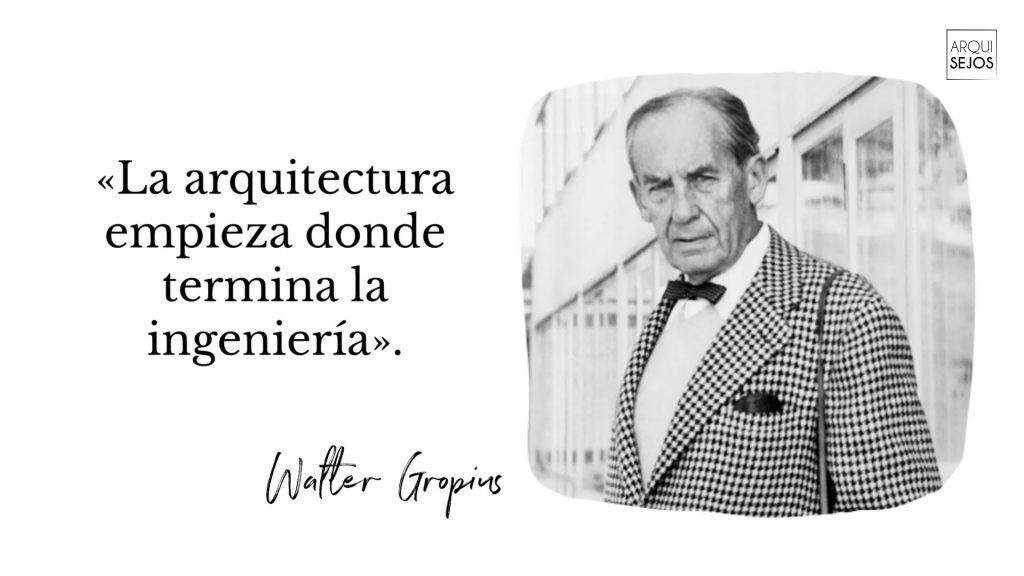Citas de arquitectos Walter gropius